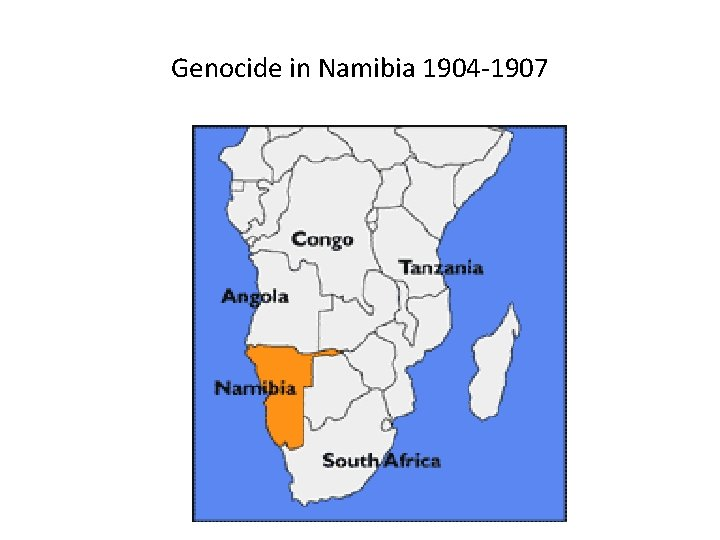 Genocide in Namibia 1904 -1907