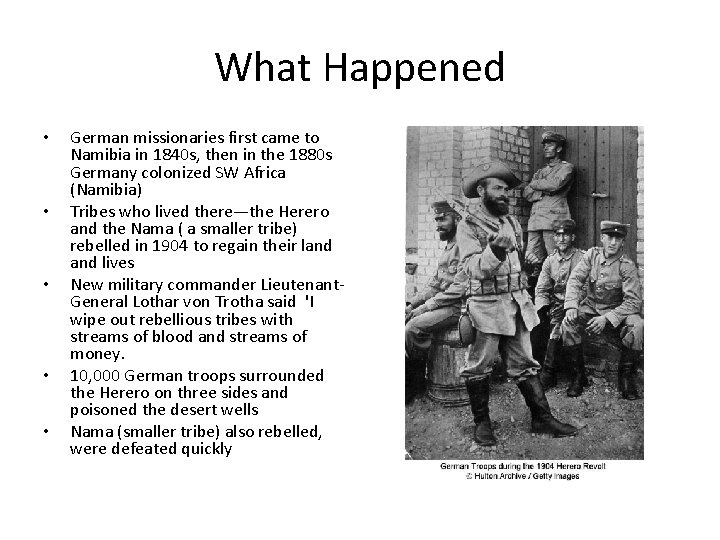 What Happened • • • German missionaries first came to Namibia in 1840 s,