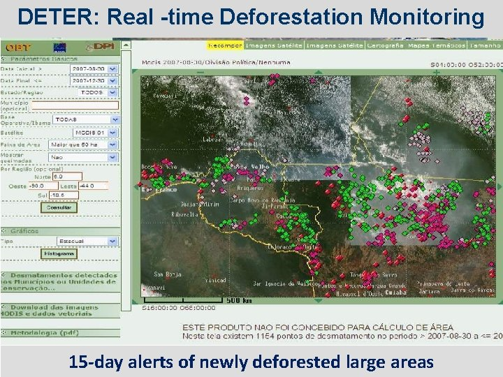 DETER: Real -time Deforestation Monitoring 15 -day alerts of newly deforested large areas