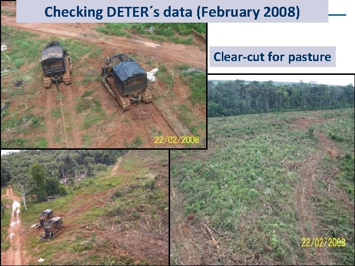 Checking DETER´s data (February 2008) Clear-cut for pasture