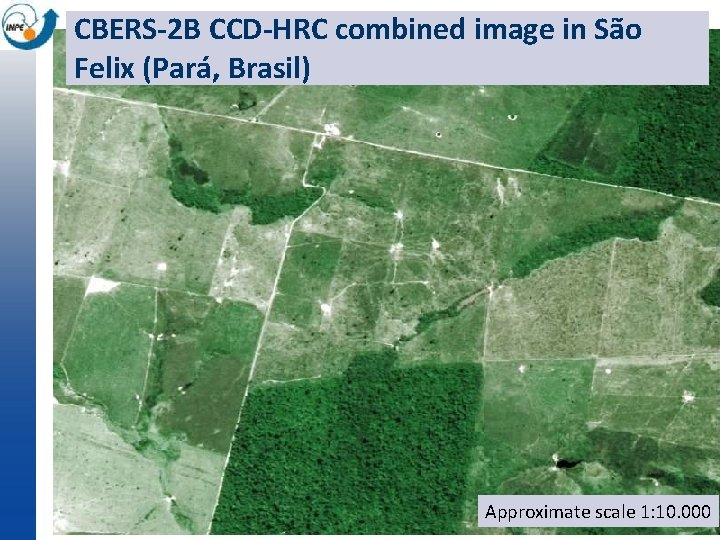 CBERS-2 B CCD-HRC combined image in São Felix (Pará, Brasil) Approximate scale 1: 10.