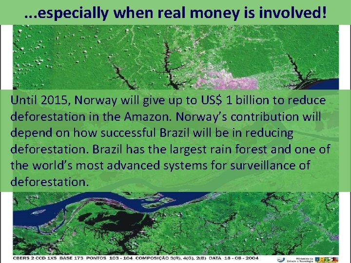 . . . especially when real money is involved! Until 2015, Norway will give