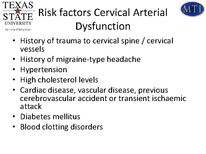 Risk factors Cervical Arterial Dysfunction • History of trauma to cervical spine / cervical