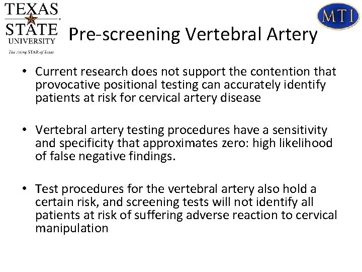 Pre-screening Vertebral Artery • Current research does not support the contention that provocative positional