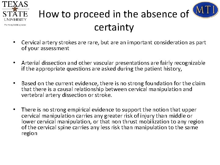 How to proceed in the absence of certainty • Cervical artery strokes are rare,