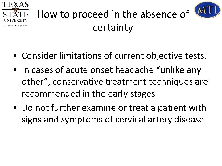 How to proceed in the absence of certainty • Consider limitations of current objective