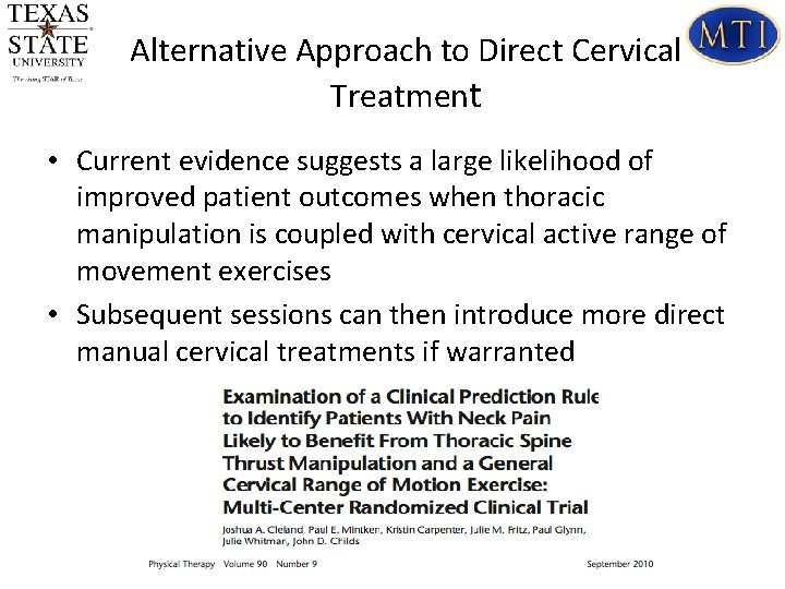 Alternative Approach to Direct Cervical Treatment • Current evidence suggests a large likelihood of