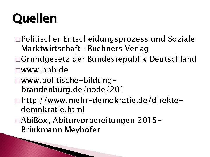 Quellen � Politischer Entscheidungsprozess und Soziale Marktwirtschaft- Buchners Verlag � Grundgesetz der Bundesrepublik Deutschland