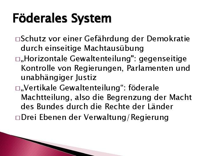 """Föderales System � Schutz vor einer Gefährdung der Demokratie durch einseitige Machtausübung � """"Horizontale"""