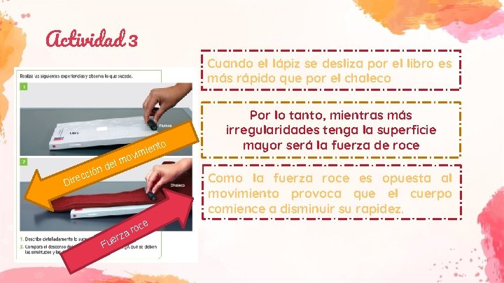 Actividad 3 Cuando el lápiz se desliza por el libro es más rápido que