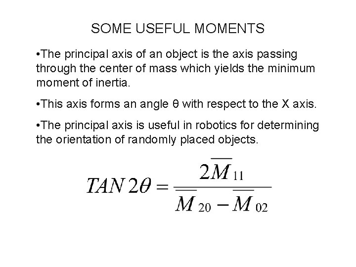 SOME USEFUL MOMENTS • The principal axis of an object is the axis passing