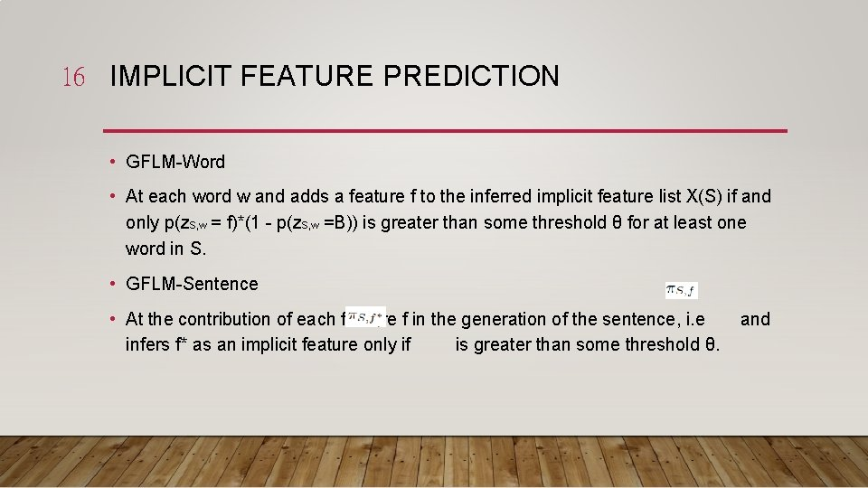 16 IMPLICIT FEATURE PREDICTION • GFLM-Word • At each word w and adds a