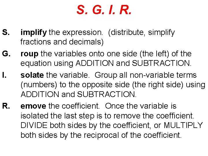 S. G. I. R. S. G. I. R. implify the expression. (distribute, simplify fractions