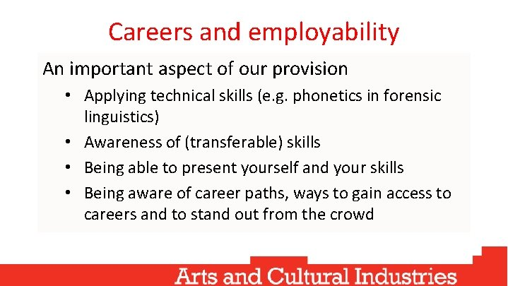 Careers and employability An important aspect of our provision • Applying technical skills (e.
