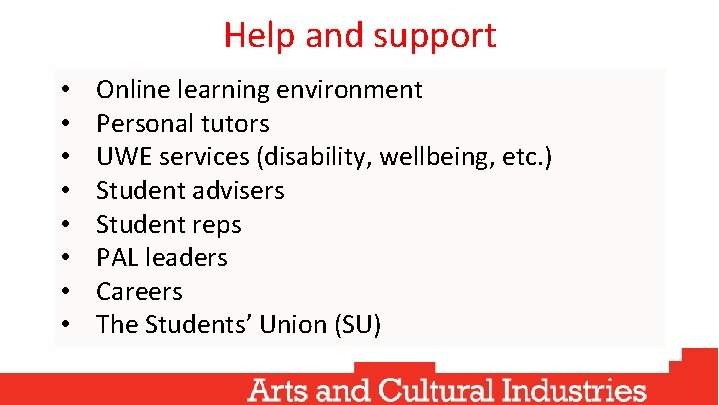 Help and support • • Online learning environment Personal tutors UWE services (disability, wellbeing,