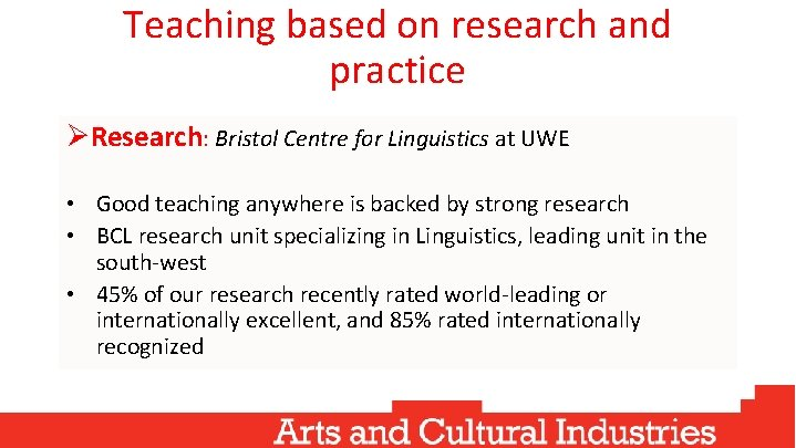 Teaching based on research and practice ØResearch: Bristol Centre for Linguistics at UWE •