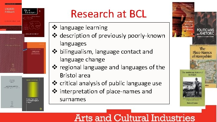 Research at BCL v language learning v description of previously poorly-known languages v bilingualism,