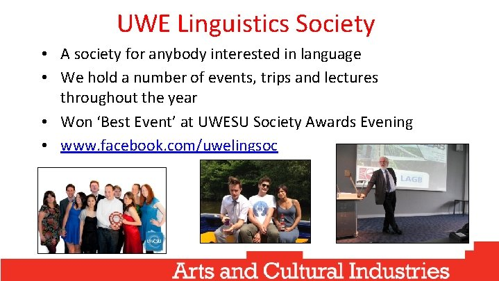 UWE Linguistics Society • A society for anybody interested in language • We hold