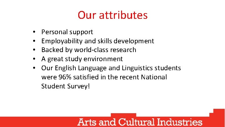 Our attributes • • • Personal support Employability and skills development Backed by world-class