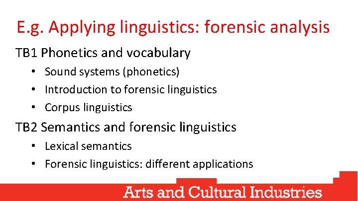 E. g. Applying linguistics: forensic analysis TB 1 Phonetics and vocabulary • Sound systems