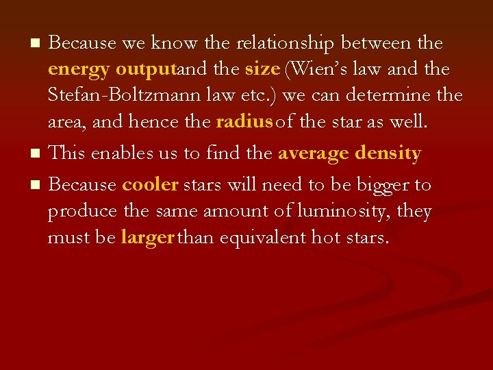 Because we know the relationship between the energy outputand the size (Wien's law and