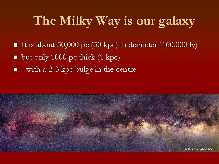 The Milky Way is our galaxy n n n It is about 50, 000