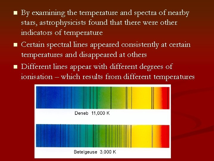 n n n By examining the temperature and spectra of nearby stars, astrophysicists found