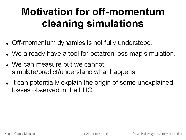 Motivation for off-momentum cleaning simulations Off-momentum dynamics is not fully understood. We already have