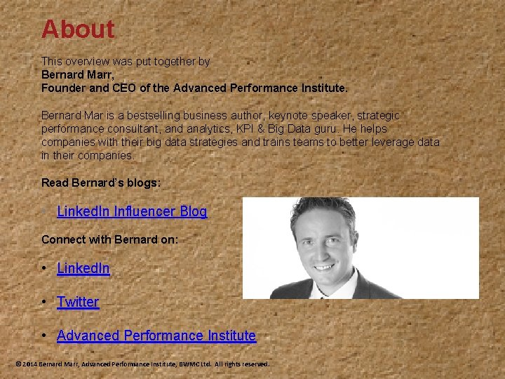 About This overview was put together by Bernard Marr, Founder and CEO of the