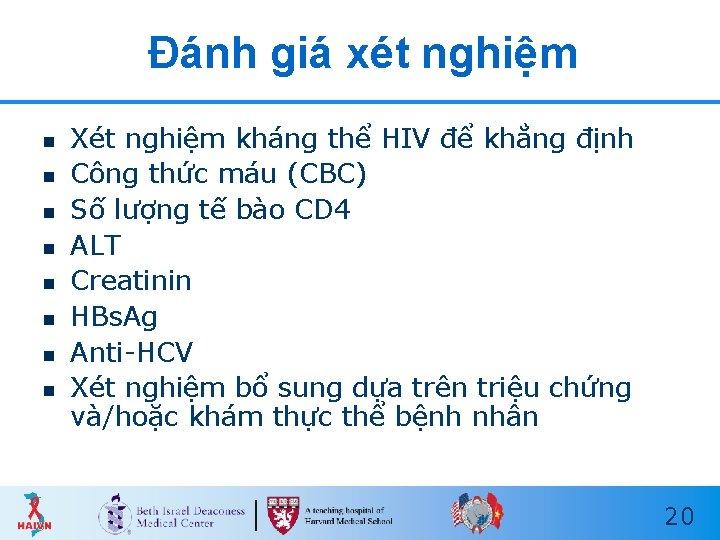 Đánh giá xét nghiệm n n n n Xét nghiệm kháng thể HIV để