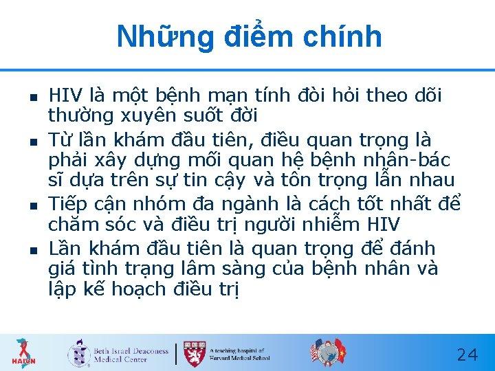 Những điểm chính n n HIV là một bệnh mạn tính đòi hỏi theo