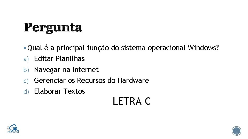 § Qual é a principal função do sistema operacional Windows? a) Editar Planilhas b)