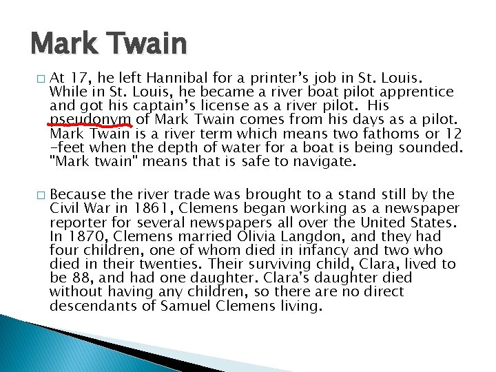 Mark Twain � � At 17, he left Hannibal for a printer's job in