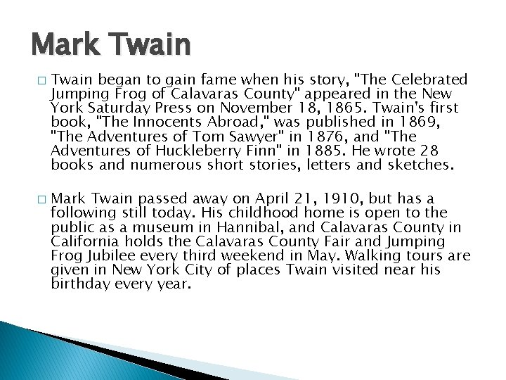 """Mark Twain � � Twain began to gain fame when his story, """"The Celebrated"""