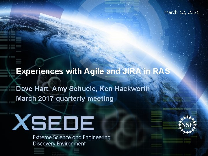 March 12, 2021 Experiences with Agile and JIRA in RAS Dave Hart, Amy Schuele,