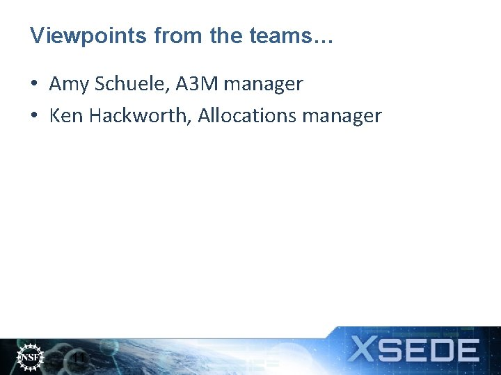 Viewpoints from the teams… • Amy Schuele, A 3 M manager • Ken Hackworth,