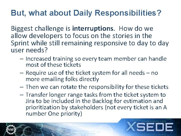 But, what about Daily Responsibilities? Biggest challenge is interruptions. How do we allow developers