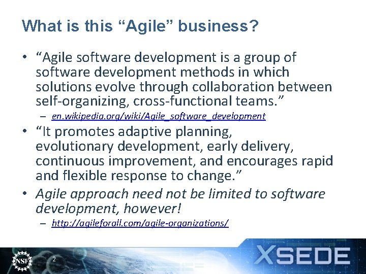"""What is this """"Agile"""" business? • """"Agile software development is a group of software"""