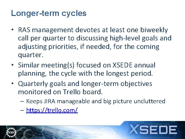 Longer-term cycles • RAS management devotes at least one biweekly call per quarter to