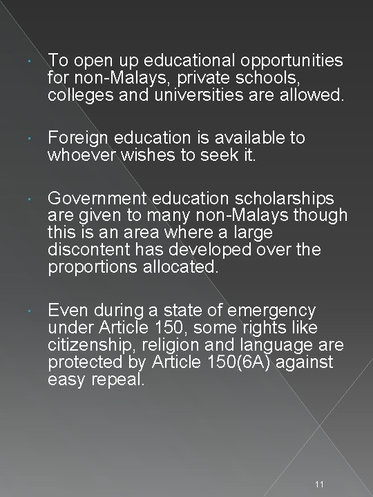 To open up educational opportunities for non-Malays, private schools, colleges and universities are