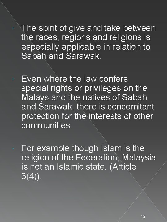 The spirit of give and take between the races, regions and religions is