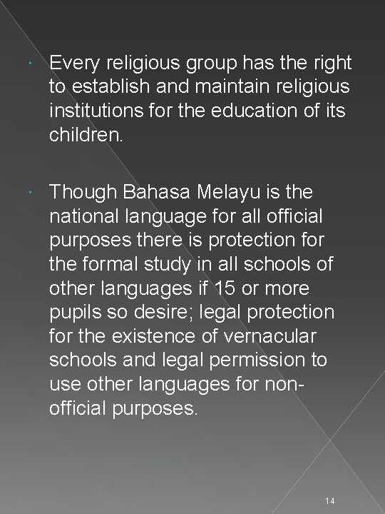 Every religious group has the right to establish and maintain religious institutions for