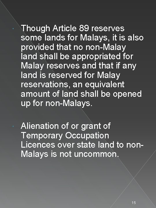 Though Article 89 reserves some lands for Malays, it is also provided that