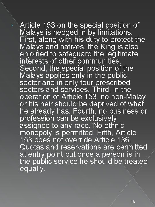 Article 153 on the special position of Malays is hedged in by limitations.