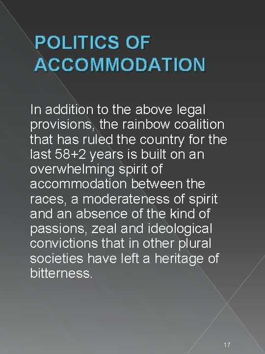 POLITICS OF ACCOMMODATION In addition to the above legal provisions, the rainbow coalition that