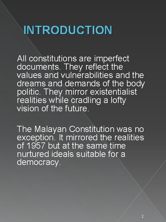 INTRODUCTION All constitutions are imperfect documents. They reflect the values and vulnerabilities and the