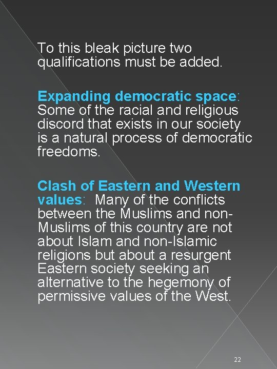 To this bleak picture two qualifications must be added. Expanding democratic space: Some of