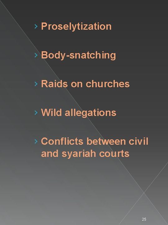 › Proselytization › Body-snatching › Raids on churches › Wild allegations › Conflicts between