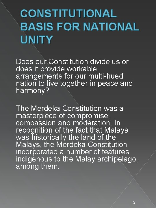 CONSTITUTIONAL BASIS FOR NATIONAL UNITY Does our Constitution divide us or does it provide