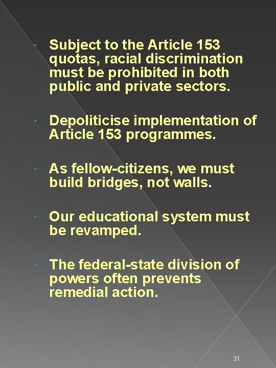 Subject to the Article 153 quotas, racial discrimination must be prohibited in both